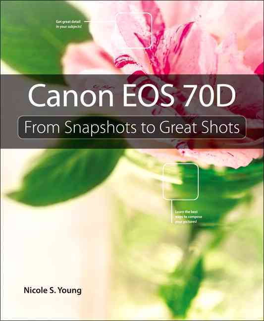 Canon Eos 70d By Young, Nicole S.