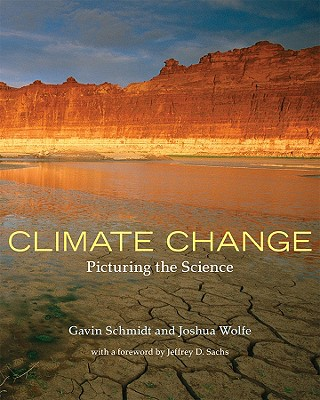 Climate Change By Schmidt, Gavin/ Wolfe, Joshua/ Sachs, Jeffrey D. (FRW)
